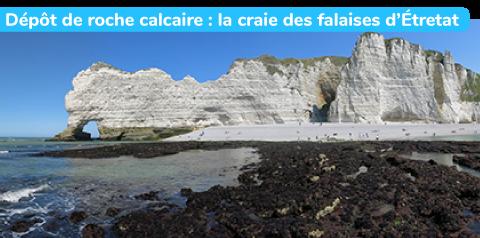 Dépôt de roche calcaire : la craie des falaises d'Etretat.